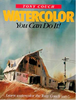 Tony Couch, Watercolor You Can Do It!